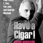 [PDF] [EPUB] Have a Cigar!: The Memoir of the Man Behind Pink Floyd, T. Rex, The Jam and George Michael Download