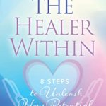 [PDF] [EPUB] Healing the Healer Within: 8 Steps to Unleash Your Potential Download