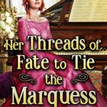 [PDF] [EPUB] Her Threads of Fate to Tie the Marquess Download
