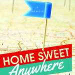 [PDF] [EPUB] Home Sweet Anywhere: How We Sold Our House, Created a New Life, and Saw the World Download