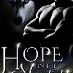 [PDF] [EPUB] Hope in the Moonlight (Shifters of Morwood #2) Download