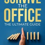 [PDF] [EPUB] How To Survive The Office: The ultimate guide Download