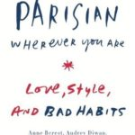 [PDF] [EPUB] How to Be Parisian Wherever You Are: Love, Style, and Bad Habits Download