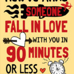 [PDF] [EPUB] How to Make Someone Fall in Love With You in 90 Minutes or Less Download