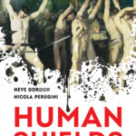 [PDF] [EPUB] Human Shields: A History of People in the Line of Fire Download