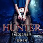 [PDF] [EPUB] Hunter (A Kick Ass Series Book 1) Download