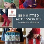 [PDF] [EPUB] Interweave Favorites – 25 Knitted Accessories to Wear and Share Download