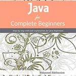 [PDF] [EPUB] Java For Complete Beginners: Step By Step with Full Explanation for Java Beginners Download