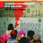 [PDF] [EPUB] Lacanian Psychotherapy with Children: The Broken Piano (The Lacanian Clinical Field) (The Lacanian Clinical Field) Download