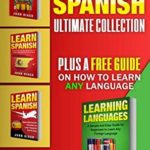 [PDF] [EPUB] Learn Spanish: 4 Books in 1! Package has basic langue skills, short stories for beginners, short stories for travellers and a phrasebook Download