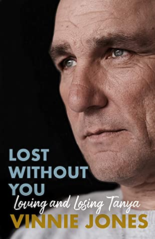 [PDF] [EPUB] Lost Without You: Loving and Losing Tanya Download by Vinnie Jones