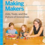 [PDF] [EPUB] Making Makers: kids, tools, and the future of innovation Download