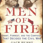 [PDF] [EPUB] Men of Fire: Grant, Forrest, and the Campaign That Decided the Civil War Download