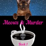 [PDF] [EPUB] Meows and Murder (Latte's Mewsings Cozy Mysteries Book 1) Download