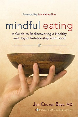 [PDF] [EPUB] Mindful Eating: A Guide to Rediscovering a Healthy and Joyful Relationship with Food Download by Jan Chozen Bays