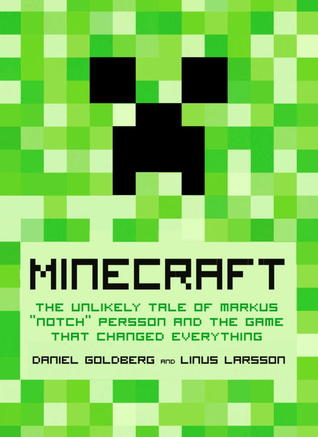 [PDF] [EPUB] Minecraft: The Unlikely Tale of Markus  Notch  Persson and the Game that Changed Everything Download by Daniel Goldberg