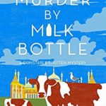 [PDF] [EPUB] Murder by Milk Bottle (A Constable Twitten Mystery) Download