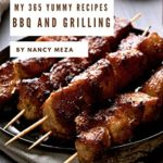 [PDF] [EPUB] My 365 Yummy BBQ and Grilling Recipes: Making More Memories in your Kitchen with Yummy BBQ and Grilling Cookbook! Download