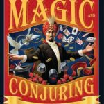 [PDF] [EPUB] Mysterio's Encyclopedia of Magic and Conjuring: A Complete Compendium of Astonishing Illusions Download