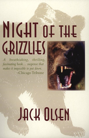 [PDF] [EPUB] Night of the Grizzlies Download by Jack Olsen
