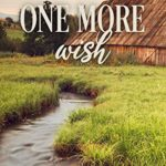 [PDF] [EPUB] One More Wish (Mistletoe Matchmakers of Clearwater County Book 5) Download