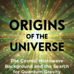 [PDF] [EPUB] Origins of the Universe: The Cosmic Microwave Background and the Search for Quantum Gravity Download
