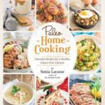 [PDF] [EPUB] Paleo Home Cooking: Flavorful Recipes for a Healthy, Gluten-Free Lifestyle Download