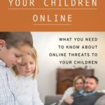 [PDF] [EPUB] Protecting Your Children Online: What You Need to Know about Online Threats to Your Children Download