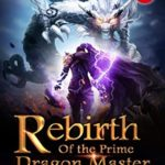 [PDF] [EPUB] Rebirth of the Prime Dragon Master 15: A Golden Opportunity That Everyone Wanted To Get (Fiery Skies: Flying with Dragons) Download