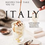 [PDF] [EPUB] Recipes That Take You to Italy: Love and Good Delicacies from Italy! Download