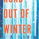 [PDF] [EPUB] Road Out of Winter Download