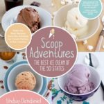 [PDF] [EPUB] Scoop Adventures: The Best Ice Cream of the 50 States: Make the Real Recipes from the Greatest Ice Cream Parlors in the Country Download