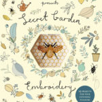 [PDF] [EPUB] Secret Garden Embroidery: 15 Projects for Your Stitching Pleasure Download