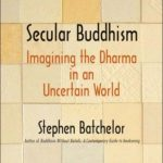 [PDF] [EPUB] Secular Buddhism: Imagining the Dharma in an Uncertain World Download
