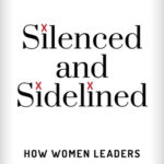 [PDF] [EPUB] Silenced and Sidelined: How Women Leaders Find Their Voices and Break Barriers Download