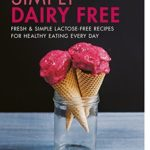 [PDF] [EPUB] Simply Dairy Free: Fresh and simple lactose-free recipes for healthy eating every day Download