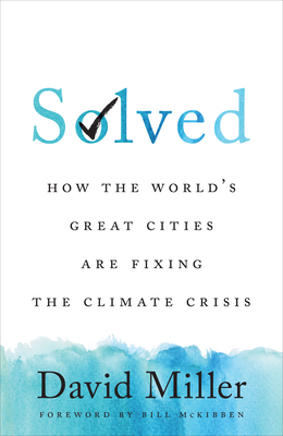 [PDF] [EPUB] Solved: How the World's Great Cities Are Fixing the Climate Crisis Download by David Miller