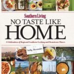 [PDF] [EPUB] Southern Living No Taste Like Home: A Celebration of Regional Southern Cooking and Hometown Flavor Download