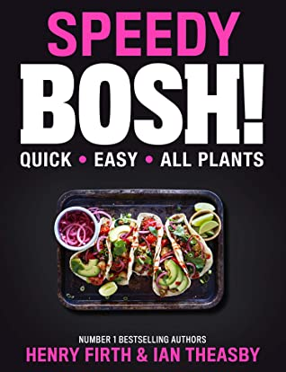 [PDF] [EPUB] Speedy BOSH!: Over 100 Quick and Easy Plant-Based Meals in 20 Minutes Download by Henry Firth