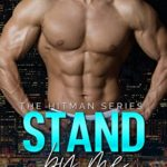 [PDF] [EPUB] Stand By Me: A Romance Thriller Series (The Hitman Series Book 1) Download