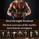 [PDF] [EPUB] Steel Strength Workout: The best exercises of the world's most famous strongmen Download