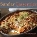 [PDF] [EPUB] Sunday Casseroles: Complete Comfort in One Dish Download