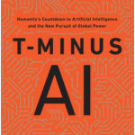 [PDF] [EPUB] T-Minus AI: Humanity's Countdown to Artificial Intelligence and the New Pursuit of Global Power Download