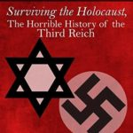 [PDF] [EPUB] Tears of Blood: Surviving the Holocaust, The Horrible History of the Third Reich Download