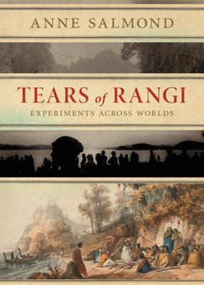 [PDF] [EPUB] Tears of Rangi: Experiments Across Worlds Download by Anne Salmond