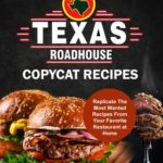 [PDF] [EPUB] Texas Roadhouse Copycat Recipes: Replicate The Most Wanted Recipes From Your Favorite Restaurant at Home Download