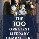 [PDF] [EPUB] The 100 Greatest Literary Characters Download
