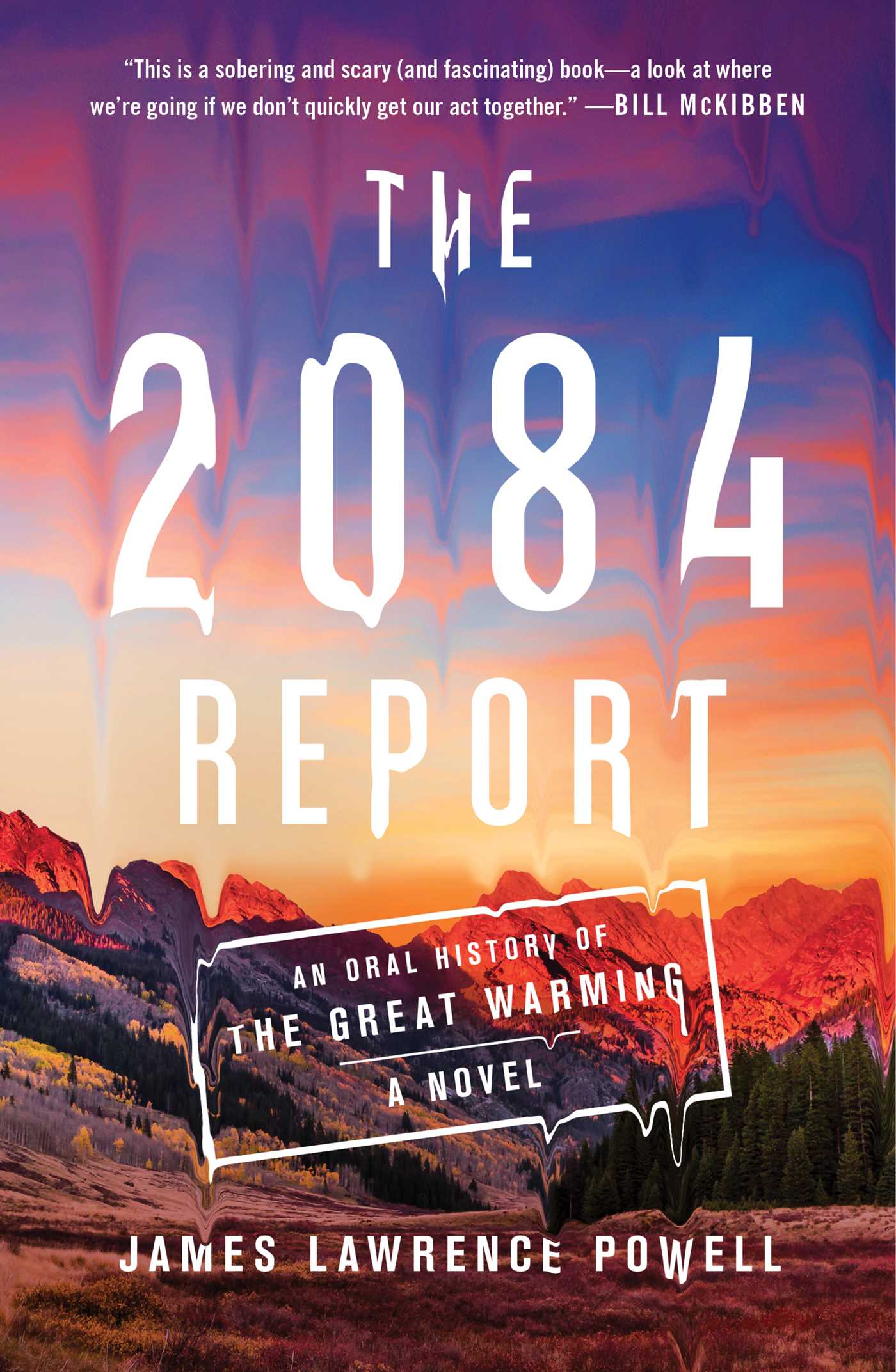[PDF] [EPUB] The 2084 Report: An Oral History of the Great Warming Download by James Lawrence Powell