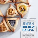 [PDF] [EPUB] The Artisanal Kitchen: Jewish Holiday Baking: Inspired Recipes for Rosh Hashanah, Hanukkah, Purim, Passover, and More Download