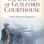 [PDF] [EPUB] The Battle of Guilford Courthouse: A Most Desperate Engagement Download